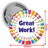 'Great Work' Multi Coloured 25mm Button Badges x 10