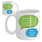 'What do you say to comfort a teacher' Ceramic Mug