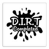'D.I.R.T Completed' Stamper - Black Ink (25mm)