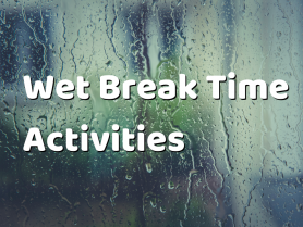 Wet Break Time Activities