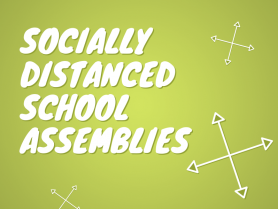 Socially Distanced School Assemblies