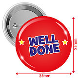 'WELL DONE' Red 25mm Button Badges x 10