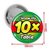 I know my 10x Times Tables Badges (10 Badges - 38mm)