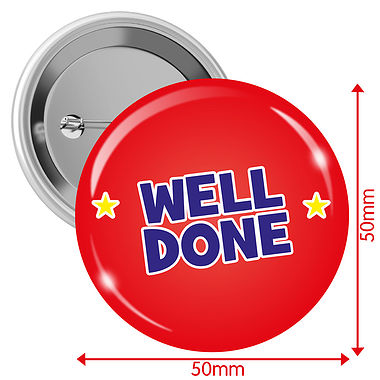 'WELL DONE' 50mm Button Badges Pack of 10