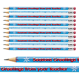 Seasons Greetings -Teacher Pencils SAVE MONEY FOR NEXT YEAR (12 Pencils)