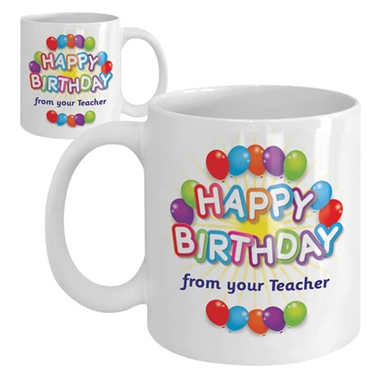 Happy Birthday from your Teacher Ceramic Mug - Balloons