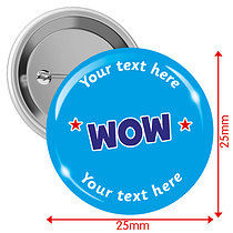 Personalised Wow 25mm Badges Pack of 10