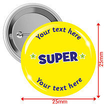 Personalised Super 25mm Badges Pack of 10