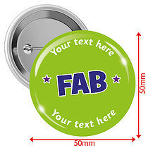 Personalised Fab 50mm Badges Pack of 10