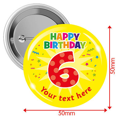 Personalised Happy Birthday '6' Badges (10 Badges - 50mm)