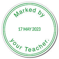 Date Stamp Marked by your Teacher Stamper