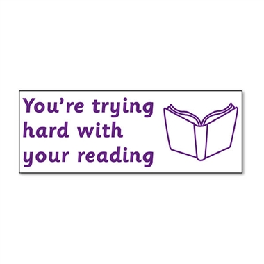 You're Trying Hard With Your Reading Stamper - Purple Ink (38mm x 15mm)