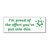 'I'm Proud of the Effort You've Put into This' Stamper - Green Ink (38mm x 15mm)