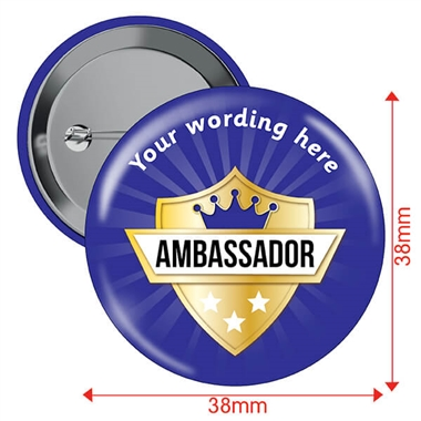 Customised Ambassador Badges (10 Badges - 38mm)