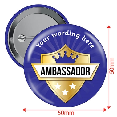 Customised Ambassador Badges (10 Badges - 50mm)