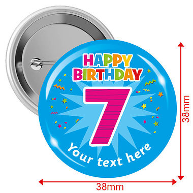 Customised Happy Birthday '7' Badges (10 Badges - 38mm)