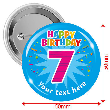 Customised Happy Birthday '7' Badges (10 Badges - 50mm)