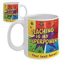 Personalised Teaching is my Superpower Ceramic Mug