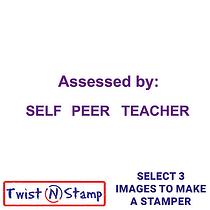 Self - Peer - Teacher Assessed Stamper - Twist N Stamp