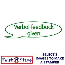 Verbal Feedback Given Stamper - Twist N Stamp