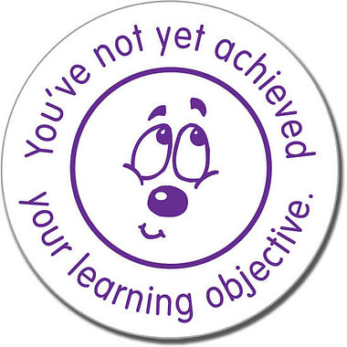 You've Not Yet Achieved Your Learning Objective' Stamper (21mm, Purple Ink)